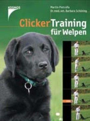 Pietralla / Schöning - Clickertraining für Welpen